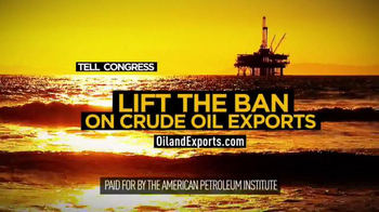 American Petroleum Institute TV Spot, 'Lift the Ban on Crude Oil Exports'