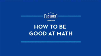 Lowe's TV Spot, 'How to Be Good at Math' - Thumbnail 1