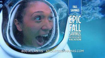 Atlantis TV Spot, 'Epic Fall Savings' - 1358 commercial airings