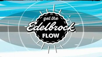 Edelbrock TV Spot, \'Get the Edelbrock Flow\'