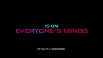 How to Be Single - Alternate Trailer 34