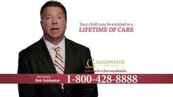 Goldwater Law Firm TV Spot, 'Cerebral Palsy, Brain Damage or Birth Injury' - Thumbnail 4
