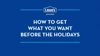 Lowe's TV Spot, 'How to Get What You Want Before the Holidays' - Thumbnail 1