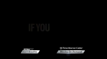 Time Warner Cable On Demand TV Spot, 'Don't Breathe' - Thumbnail 3