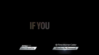Time Warner Cable On Demand TV Spot, 'Don't Breathe' - Thumbnail 4