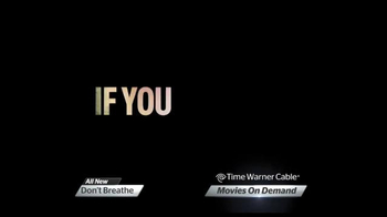 Time Warner Cable On Demand TV Spot, 'Don't Breathe' - Thumbnail 5