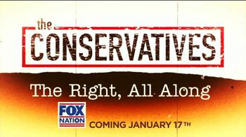 FOX Nation TV Spot, 'The Conservatives: The Right, All Along' - 49 commercial airings