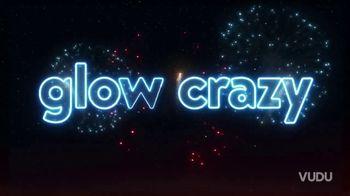 Vudu TV Spot, 'Glow Crazy'