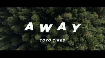 Toyo Tires TV Spot, 'Away' - Thumbnail 1