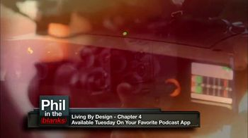 Phil in the Blanks TV Spot, 'Living by Design: Chapter 4' - Thumbnail 3