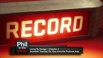 Phil in the Blanks TV Spot, 'Living by Design: Chapter 4' - Thumbnail 5