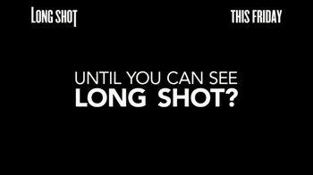 Long Shot - Alternate Trailer 30