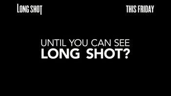 Long Shot - Alternate Trailer 32