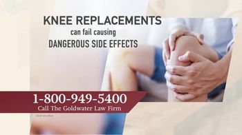 Goldwater Law Firm TV Spot, 'Defective Knee Replacements'