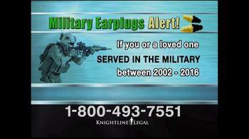 Knightline Legal TV Spot, \'Military Earplugs Alert\'
