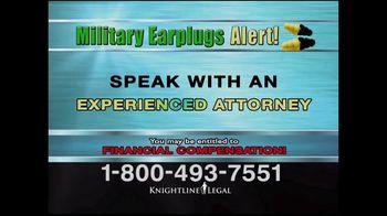 Knightline Legal TV Spot, 'Military Earplugs Alert' - Thumbnail 8