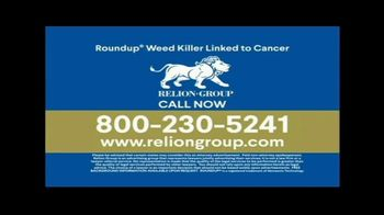 Relion Group TV Spot, 'Roundup Weed Killer Is Causing Blood Cancer' - Thumbnail 10