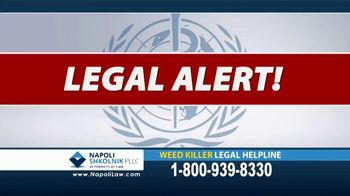 Napoli Shkolnik PLLC TV Spot, 'Weed Killer' - Thumbnail 1