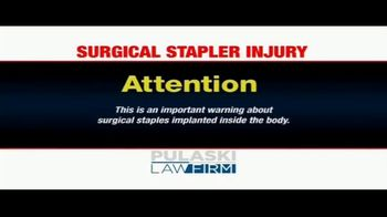 Pulaski Law Firm TV Spot, 'Surgical Stapler Injury'