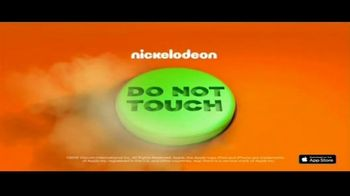 Nickelodeon Do Not Touch App  TV Spot, 'A Whole Lot More Interesting' - Thumbnail 10