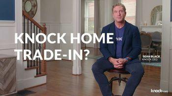 Knock TV Spot, 'Home Trade-In' - Thumbnail 2