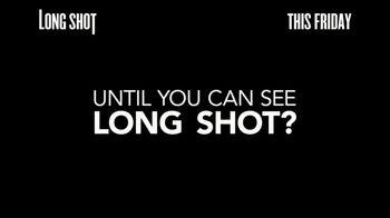 Long Shot - Alternate Trailer 33