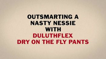 Duluth Trading Company Duluthflex Dry on the Fly Pants TV Spot, 'Nasty Nessie' - Thumbnail 2