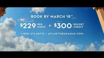 Atlantis TV Spot, 'Unexpected Moments: March' - Thumbnail 10