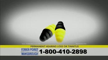 Ferrer, Poirot and Wansbrough TV Spot, 'Permanent Hearing Loss' - Thumbnail 4