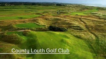 Golf Ireland TV Spot, 'Drawing Closer: Mount Juliet, Country Louth, Royal Dublin & Portmarnock' - Thumbnail 6