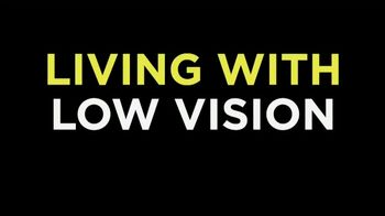 Time To Be Bold TV Spot, 'Living With Low Vision' - Thumbnail 1