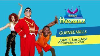 Circo Hermanos Vazquez TV Spot, 'Final Week at Gurnee Mills' - Thumbnail 1