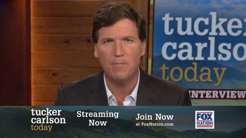 FOX Nation TV Spot, 'Tucker Carlson Today'