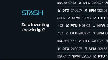 Stash TV Spot, 'Zero Investing Knowledge' - Thumbnail 2