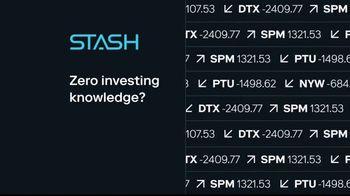 Stash TV Spot, 'Zero Investing Knowledge' - Thumbnail 3