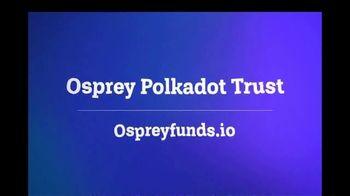 Osprey Funds Polkadot Trust TV Spot, 'Connect the Dots' - Thumbnail 7