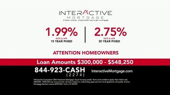 Interactive Mortgage TV Spot, '1.99% and 2.75% Rate & APR'