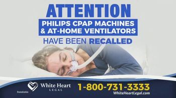 White Heart Legal TV Spot, 'Philips CPAP Machines and At-Home Ventilators'