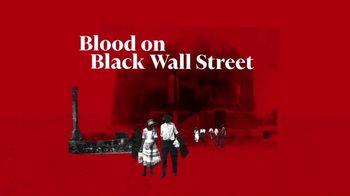 Into America TV Spot, 'Blood on Black Wall Street' - Thumbnail 9