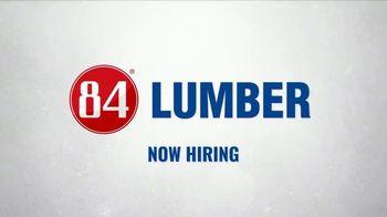 84 Lumber TV Spot, 'Now Hiring' - Thumbnail 7