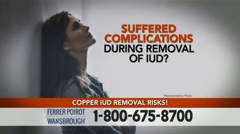 Ferrer, Poirot and Wansbrough TV Spot, 'IUD Removal Complications' - Thumbnail 2