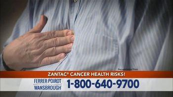 Ferrer, Poirot and Wansbrough TV Spot, 'Zantac Cancer Risk'