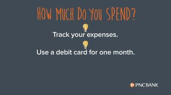 PNC Financial Services TV Spot, 'Smart Sense Tip: Budgeting Your Money: How Much Do You Spend' - Thumbnail 5