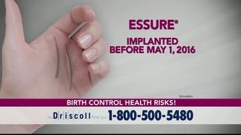 The Driscoll Firm TV Spot, 'Essure Removal Claim'
