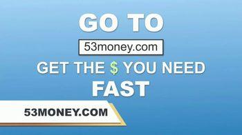 53Money TV Spot, 'Need Money Fast' - Thumbnail 6