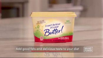 I Can't Believe It's Not Butter TV Spot, 'Brand Power: Good Fats' - Thumbnail 9