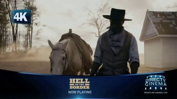DIRECTV Cinema TV Spot, 'Hell on the Border' - 1 commercial airings
