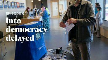Into America TV Spot, 'Into Democracy Delayed' - Thumbnail 3