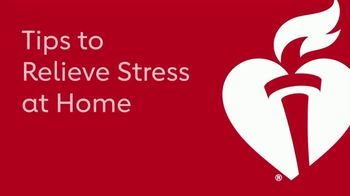 American Heart Association TV Spot, 'Tips to Relieve Stress at Home'