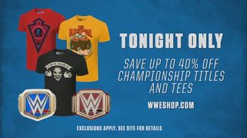 WWE Shop TV Spot, 'Tonight Only: 40% Titles and Tees' Song by SATV Music - 2 commercial airings